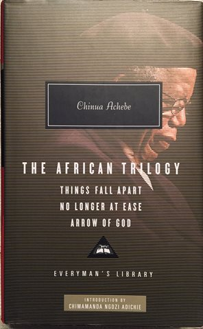 Things Fall Apart  No Longer At Ease  Arrow of God -By Chinua Achebe