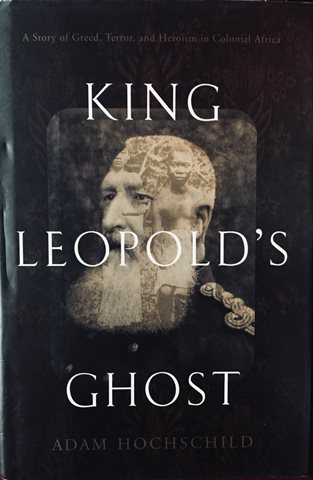 King Leopold's Ghost - By Adam Hochschild (1998)